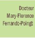 Mlle MARY-FLORENCE  FERRANDO-POINGT,Chirurgie Plastique sur Agen (Aquitaine)